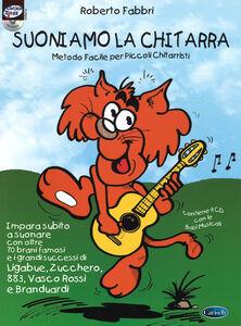 Suoniamo la chitarra. Metodo facile per piccoli chitarristi. Con CD Audio