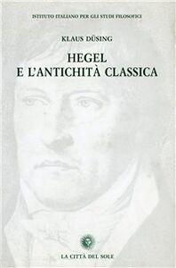 Hegel e l'antichità classica