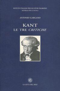 Kant. Le tre Critiche