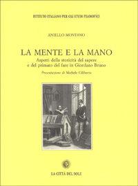 La mente e la mano. Aspetti della storicità del sapere e del primato del fare in Giordano Bruno