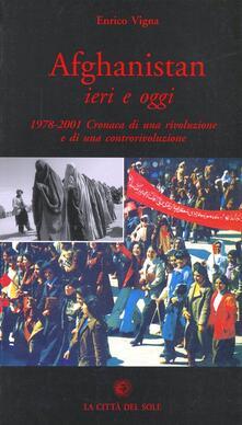 Afghanistan ieri e oggi. 1978-2001. Cronaca di una rivoluzione e di una controrivoluzione - Enrico Vigna - copertina