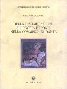 Della dissimulazione: allegoria e ironia nella Commedia di Dante