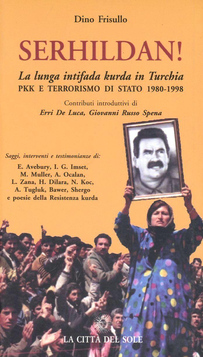 Serhildan! La lunga intifada Kurda in Turchia. PKK e terrorismo di Stato 1980-1998