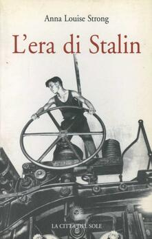 L' era di Stalin - Anna L. Strong - copertina