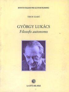 Gyorgy Lukacs filosofo autonomo