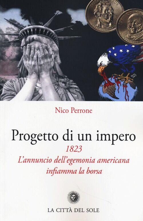 Progetto di un impero. 1823. L'annuncio dell'egemonia americana infiamma la borsa