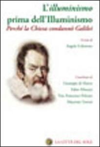 L' illuminismo prima dell'Illuminismo. Perché la Chiesa condannò Galilei