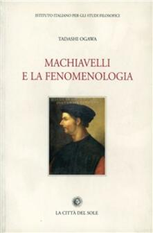 Machiavelli e la fenomenologia - Ogawa Tadashi - copertina