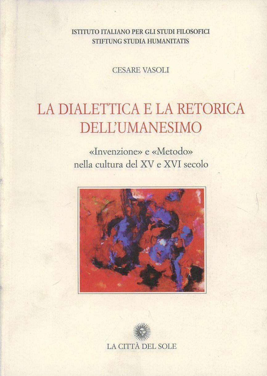 La dialettica e retorica dell'umanesimo