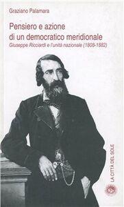 Pensiero e azione di un democratico meridionale. Giuseppe Ricciardi e l'unità nazionale (1808-1882)