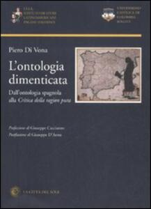 L' ontologia dimenticata. Dall'ontologia spagnola alla «Critica della ragion pura»