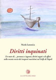 Diritti inquinati. Un mare di... promesse, inganni, diritti negati e di affari nella recente storia dei trasporti marittimi nel golfo di Napoli - Nicola Lamonica - copertina