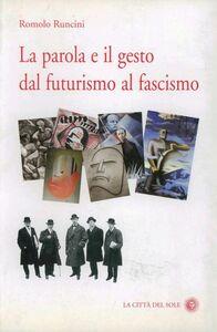 La parola e il gesto dal futurismo al fascismo