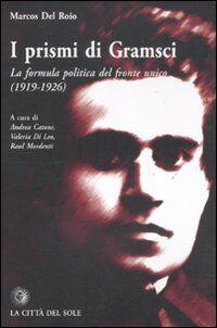I prismi di Gramsci. La formula politica del fronte unico (1919-1926)
