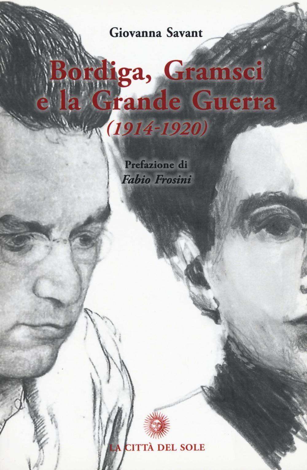 Bordiga, Gramsci e la grande guerra (1914-1920)