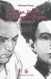 Libro Bordiga, Gramsci e la grande guerra (1914-1920) Giovanna Savant