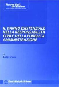 Il danno esistenziale nella responsabilità civile della pubblica amministrazione