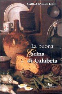 La La buona cucina di Calabria - Baccellieri Carlo - wuz.it