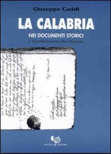La Calabria nei documenti storici. Vol. 2: Da metà Seicento a fine Ottocento.