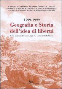 Geografia e storia dell'idea di libertà 1799-1999