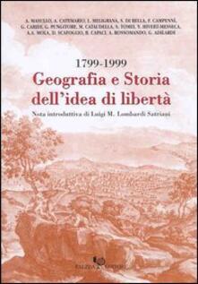 Geografia e storia dell'idea di libertà 1799-1999 - Aldo Masullo,Michele Cataudella,Aldo A. Mola - copertina
