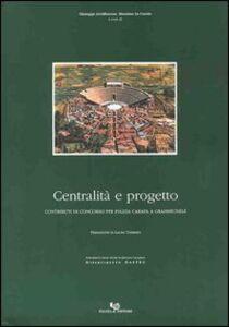 Centralità e progetto. Contributi di concorso per piazza Carafa a Grammichele