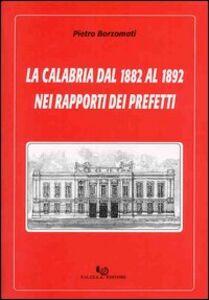 La Calabria dal 1882 al 1892 nei rapporti dei prefetti