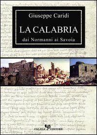 La Calabria dai normanni ai Savoia