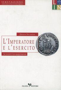 L' imperatore e l'esercito. Tipi monetali di età romano-imperiale