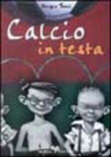 Calcio in testa - Sergio Bozzi - copertina