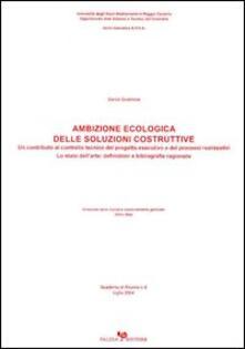 Ambizione ecologica delle soluzioni costruttive. Un contributo al controllo tecnico del progetto esec - Danila Quattrone - copertina