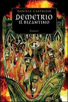 Demetrio il bizantino - Daniele Castrizio - copertina