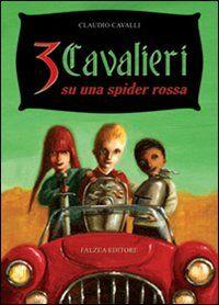 Tre cavalieri su una spider rossa