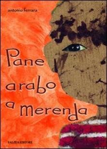 Pane arabo a merenda - Antonio Ferrara - copertina