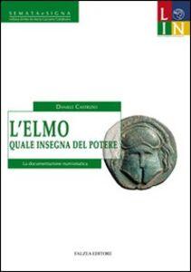 L' elmo quale insegna del potere. La documentazione numismatica