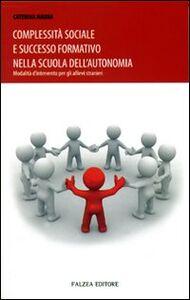 Complessità sociale e successo formativo nella scuola dell'autonomia. Modalità d'intervento per gli allievi stranieri