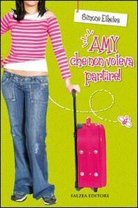 Amy che non voleva partire!
