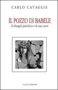 Il pozzo di Babele. Il disagio psichico e le sue cure