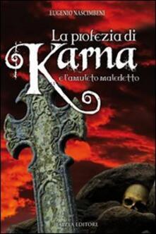 La profezia di Karna e l'amuleto maledetto - Eugenio Nascimbeni - copertina