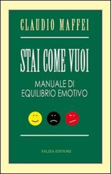 Stai come vuoi. Manuale di equilibrio emotivo.pdf