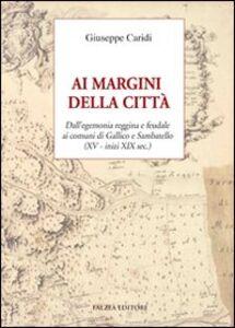 Ai margini della città. Dall'egemonia reggina e feudale ai comuni di Gallico e Sambatello (XV - inizi XIX sec.)