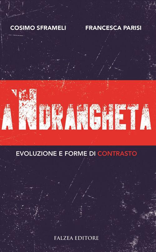 'ndrangheta. Evoluzione e forme di contrasto (A)