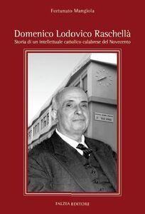 Domenico Lodovico Raschellà. Storia di un intellettuale cattolilco calabrese del '900