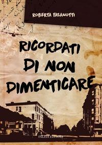 Ricordati di non dimenticare - Fasanotti Roberta - wuz.it