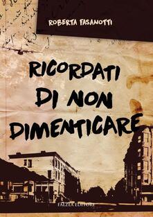Ricordati di non dimenticare - Roberta Fasanotti - copertina