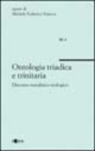 Ontologia triadica e trinitaria. Discorso metafisico teologico