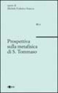 Prospettiva sulla metafisica di s. Tommaso
