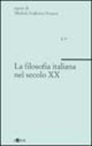 La filosofia italiana nel secolo XX. Vol. 1