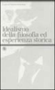 Idealismo della filosofia ed esperienza storica