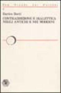 Contraddizione e dialettica negli antichi e nei moderni